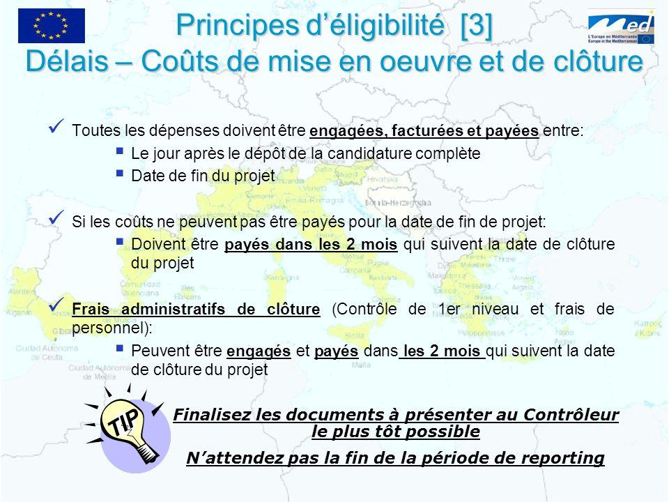 Principes d'éligibilité [3] Délais – Coûts de mise en oeuvre et de clôture